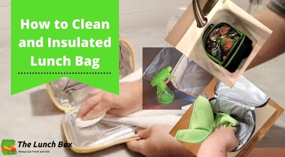 How to clean insulated lunch bags