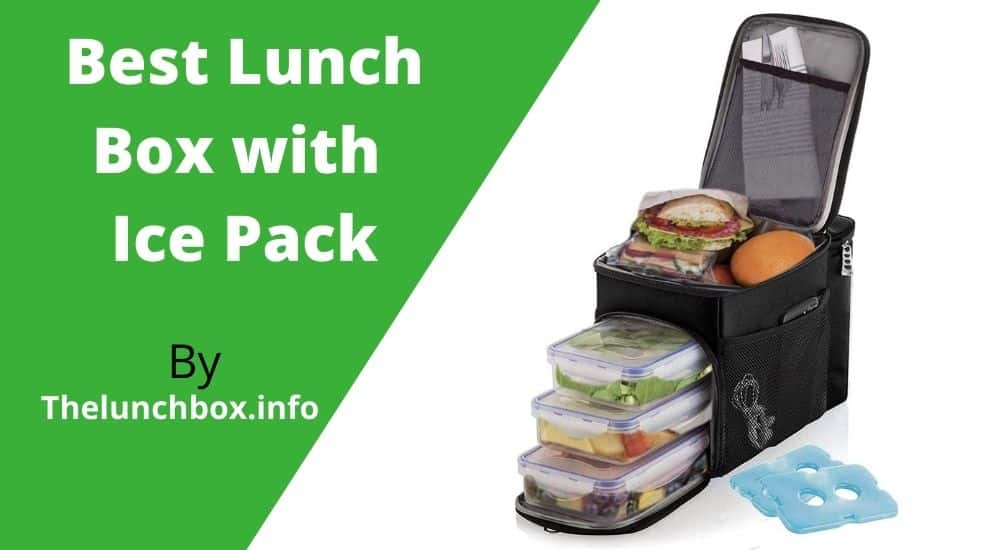 Best lunch box with ice pack