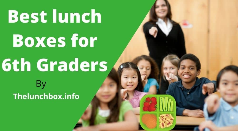 Best lunch boxes for 6th graders